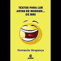 Textos para ler antes de morrer... De rir!