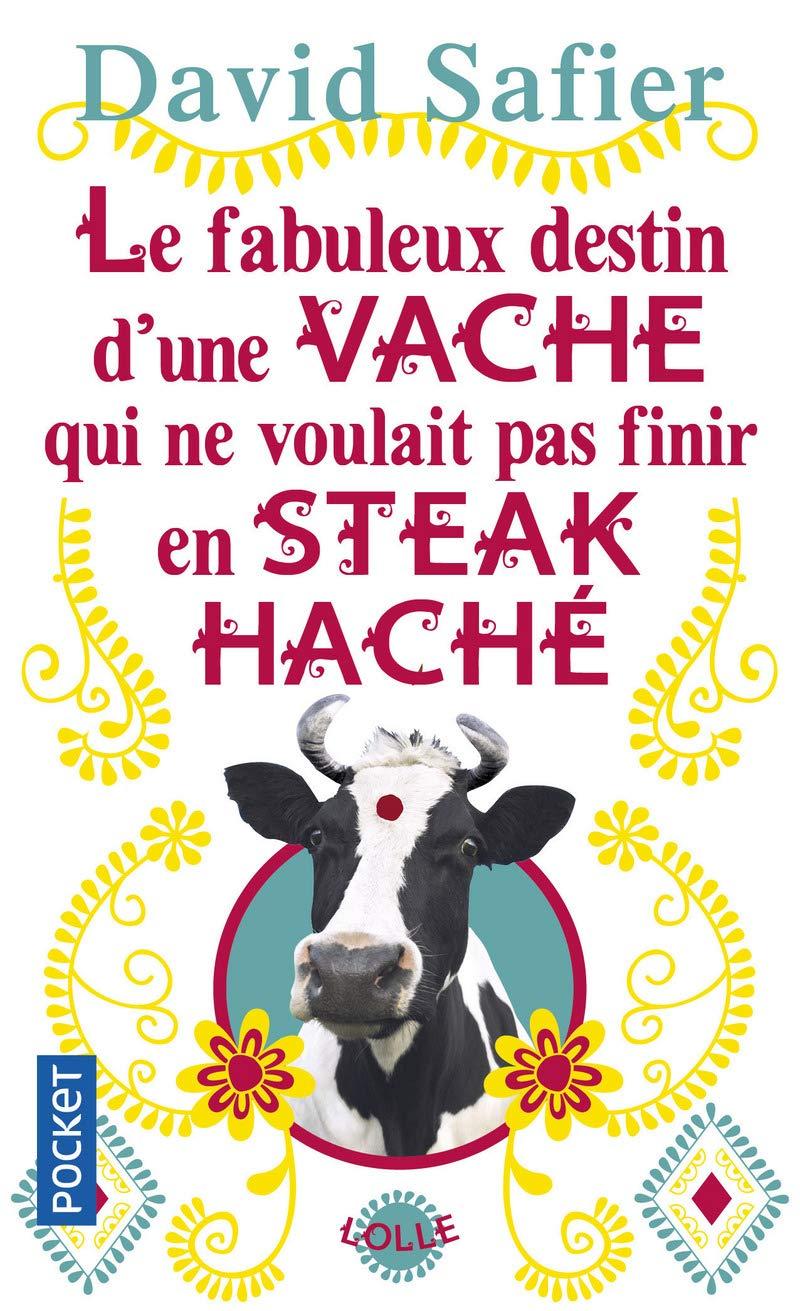Amazon.fr - Le Fabuleux destin d'une vache qui ne voulait pas finir en  steack haché - SAFIER, David, BARRET, Catherine - Livres