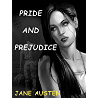 Pride and Prejudice - Jane Austen: Is it possible to fall in love when all you know is hate? (English Edition)