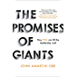 The Promises of Giants: How YOU can fill the leadership void (English Edition)