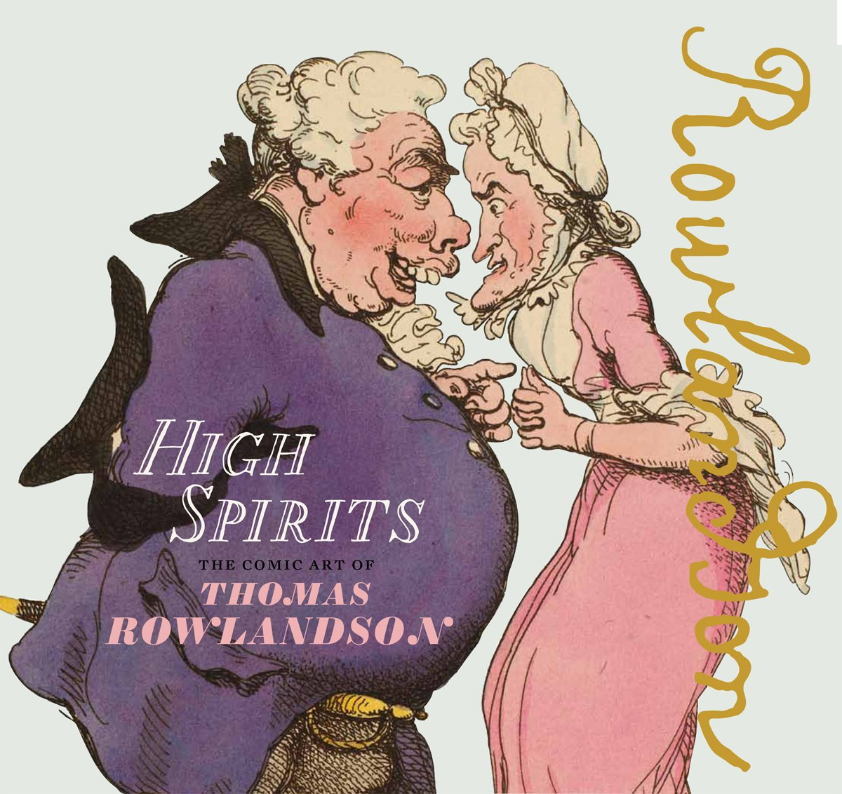 High Spirits: The Comic Art of Thomas Rowlandson pdf epub