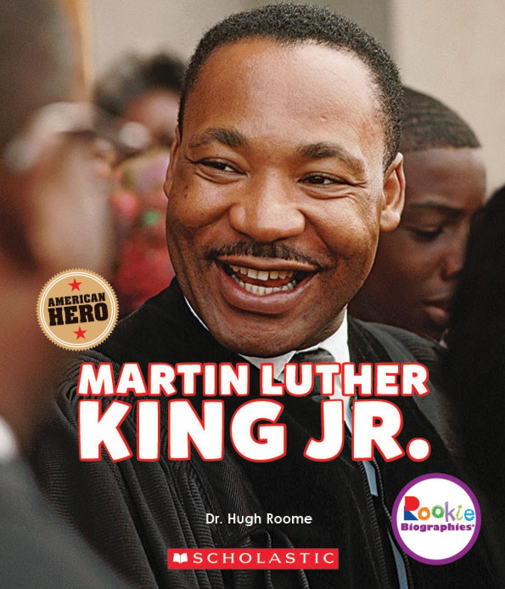 Martin Luther King Jr.: Civil Rights Leader and American Hero (Rookie Biographies)