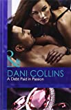 A Debt Paid in Passion (Mills & Boon Hardback Romance)