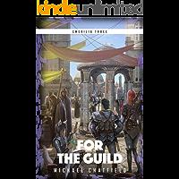 For The Guild: A LitRPG Fantasy Series (Emerilia Book 3) book cover