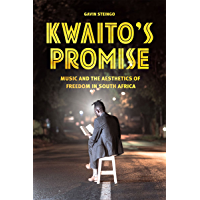 Kwaito's Promise: Music and the Aesthetics of Freedom in South Africa (Chicago Studies in Ethnomusicology) book cover
