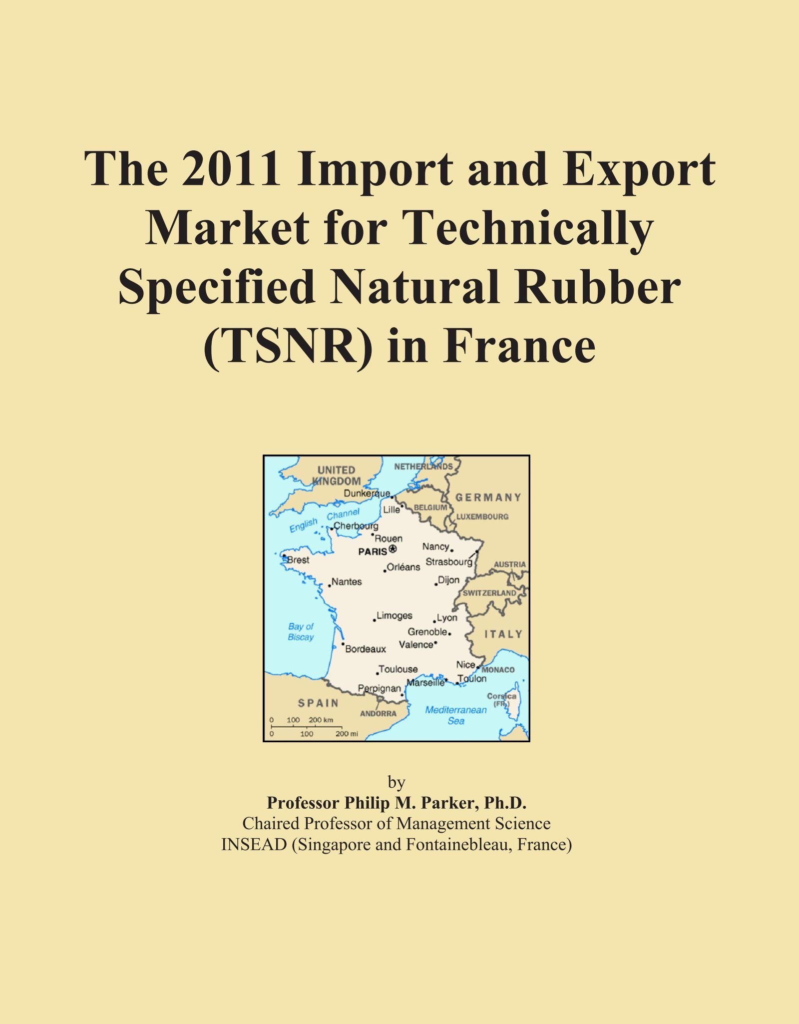 Download The 2011 Import and Export Market for Technically Specified Natural Rubber (TSNR) in France PDF