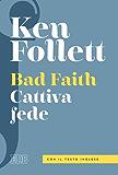 Cattiva fede: Traduzione e prefazione di Alessandro Zaccuri. Con il testo inglese