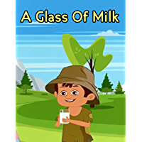 Story Of A Glass Of Milk : Bedtime Stories to Your Kids | Story in English : Moral Stories For Kids (English Edition)
