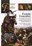 Fernan Gonzalez.Condado De Castilla En La Reconquista De La Fraontera Del Duero, (Guerreros y Batallas)