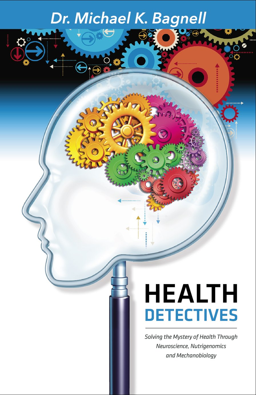 Health Detectives...Solving the Mystery of Health Through Neuroscience, Nutrigenomics, and Mechanobiology pdf epub