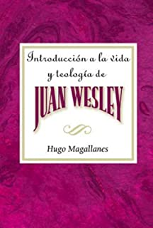 a la vida y teologia de juan wesley