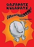 Gajapati Kulapati Gurrburrrrooom!