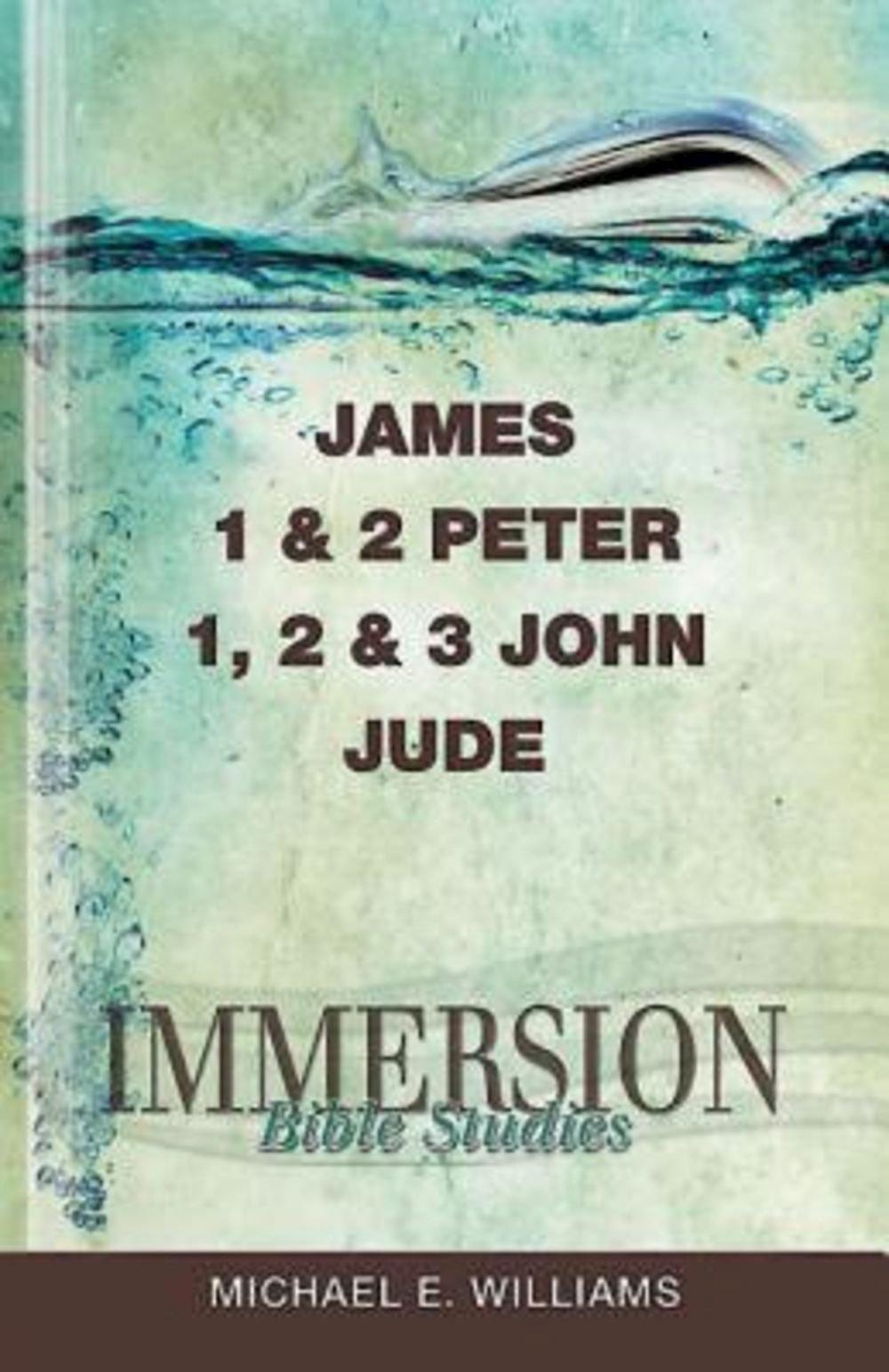 Read Online Immersion Bible Studies: James, 1 & 2 Peter, 1, 2 & 3 John, Jude ebook