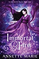 Immortal Fire: Volume 3 (The Red Winter