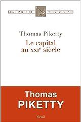 Le Capital au XXIe siècle (Les Livres du nouveau monde) (French Edition) Kindle Edition