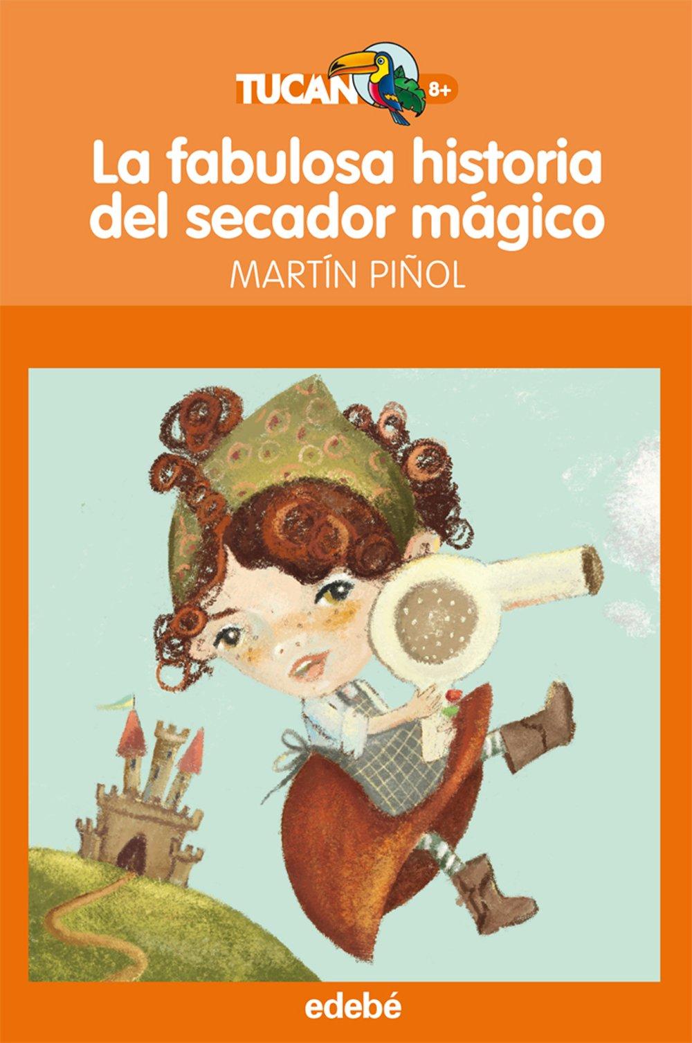 La fabulosa historia del secador magico (Spanish Edition) (Spanish) Paperback – March 21, 2011