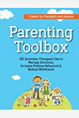 Parenting Toolbox: 125 Activities Therapists Use to Reduce Meltdowns, Increase Positive Behaviors & Manage Emotions Paperback