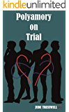 Polyamory on Trial (County Durham Quad Book 2)