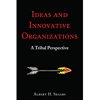 Ideas and Innovative Organizations: A Tribal Perspective