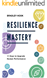 Resilience Mastery: 11 keys to upgrade human performance