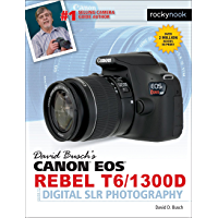 David Busch's Canon EOS Rebel T6/1300D Guide to Digital SLR Photography (The David Busch Camera Guide Series) book cover