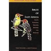 The Birds of East Africa: Kenya, Tanzania, Uganda, Rwanda, Burundi