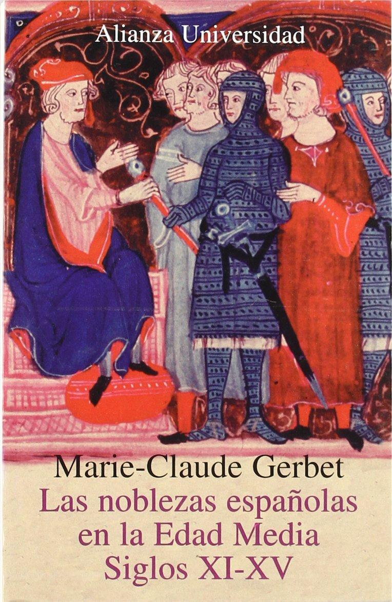 Las noblezas espanolas en la Edad Media/ The Spanish Nobility in the Middle Ages: Siglos XI-XV/ XI-XV Centuries (Alianza Universidad) (Spanish Edition) pdf