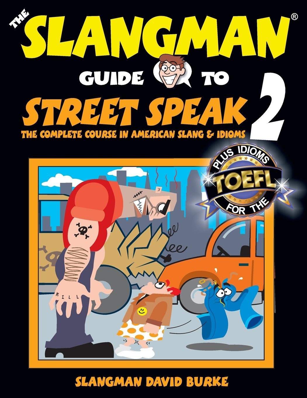 Buy The Slangman Guide to Street Speak: The Complete Course in American  Slang & Idioms: Volume 2 (Slangman Guides) Book Online at Low Prices in  India | The ...