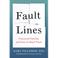 Fault Lines: Fractured Families and How to Mend Them