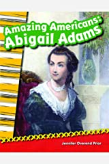 Teacher Created Materials - Primary Source Readers: Amazing Americans: Abigail Adams - Grade 2 - Guided Reading Level J Paperback
