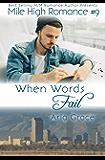When Words Fail (Mile High Romance Book 9)