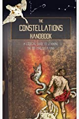 The Constellations Handbook: A logical guide to learning the 88 constellation Paperback