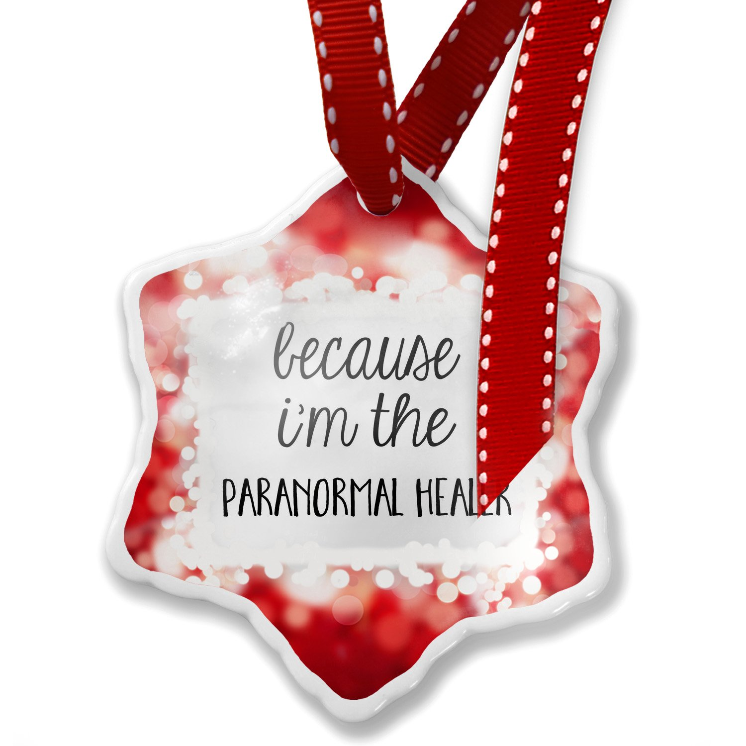 Christmas Ornament Because I'm The Paranormal Healer Funny Saying, red - Neonblond