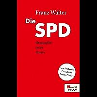 Die SPD: Biographie einer Partei von Ferdinand Lassalle bis Andrea Nahles (German Edition)