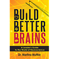 Build Better Brains: A Leader's Guide to the World of Neuroscience (ISSN) (English Edition)