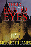 Their Haunted Eyes (A Ravynne Sisters Paranormal Thriller Book 4)