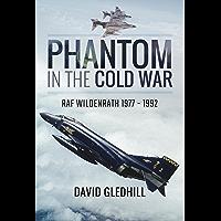Phantom in the Cold War: RAF Wildenrath 1977 - 1992