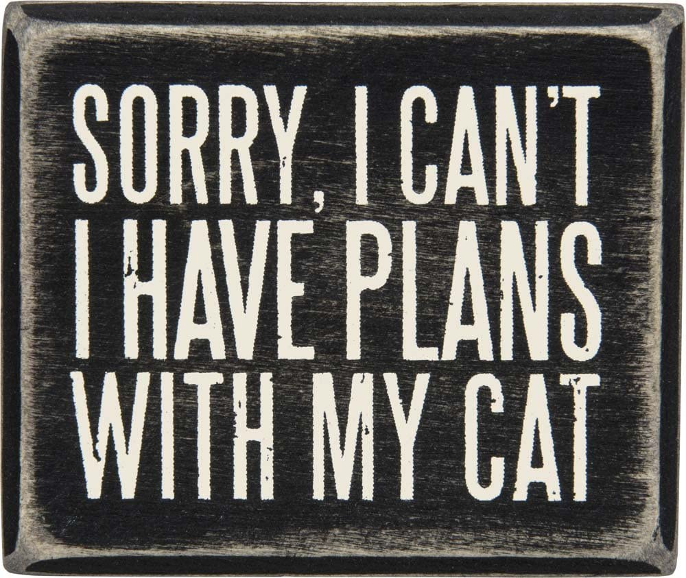 PBK Sorry I Can't, I Have Plans with My Cat