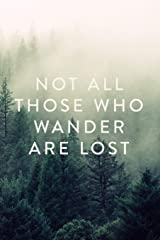 "Not All Those Who Wander Are Lost: Journal, Notebook, Diary, 6""x9"" Lined Pages, 150 Pages Paperback"