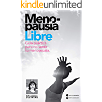 Free from Menopause:   (Spanish Edition): Practical Guide to not feel your Menopause