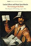 The Coming of the Book: The Impact of Printing, 1450-1800 (Verso World History Series)