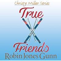 True Friends: Christy Miller Series, Book 7