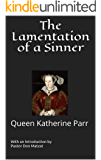 The Lamentation of a Sinner: Queen Katherine Parr