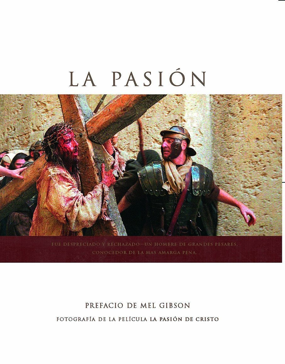 La pasión / The Passion of Christ (Spanish Edition)