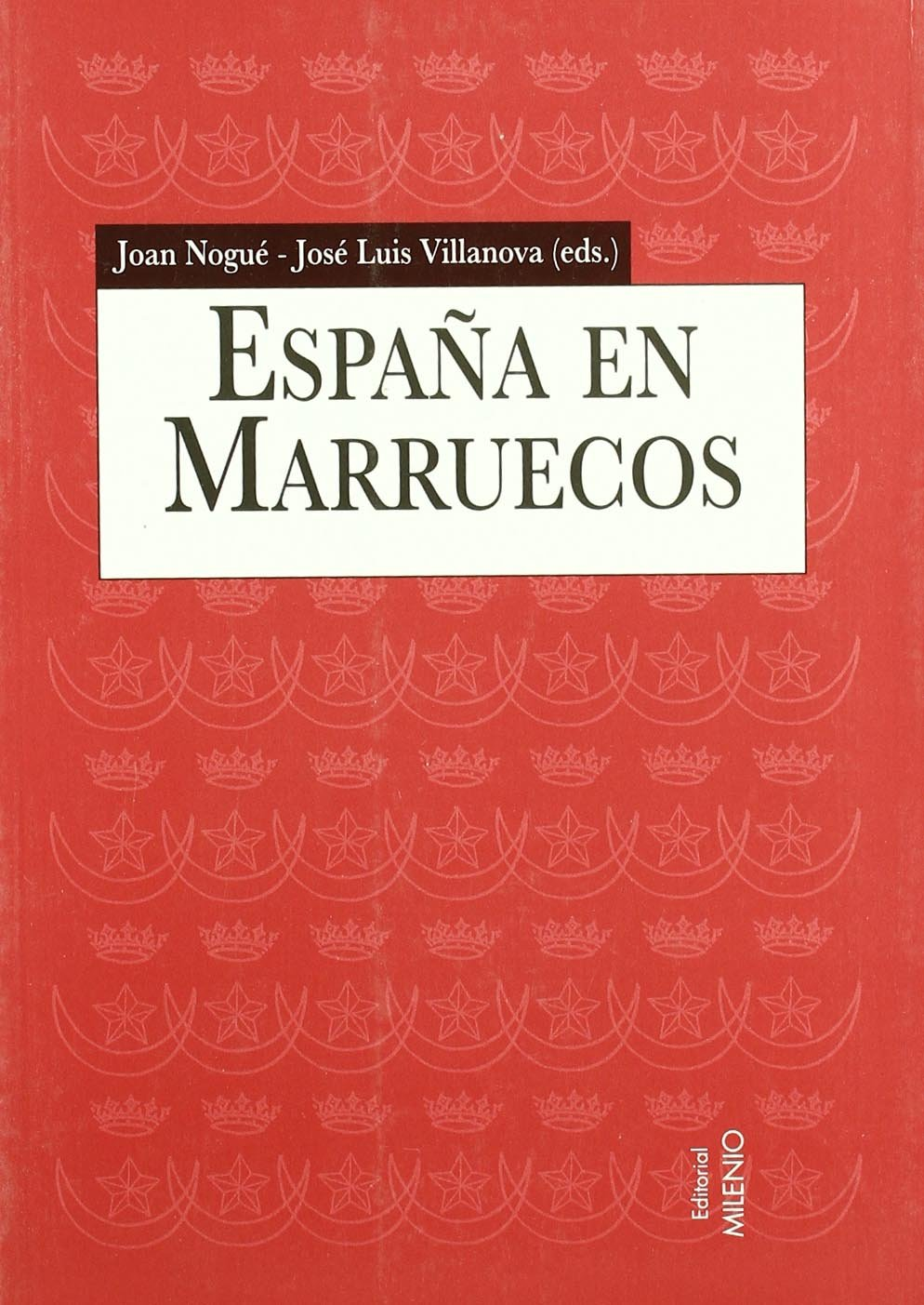 España en Marruecos 1912-1956 : Discursos geográficos e intervención territorial Alfa: Amazon.es: Nogué, Joan, Villanova, José L., López García, Bernabé: Libros