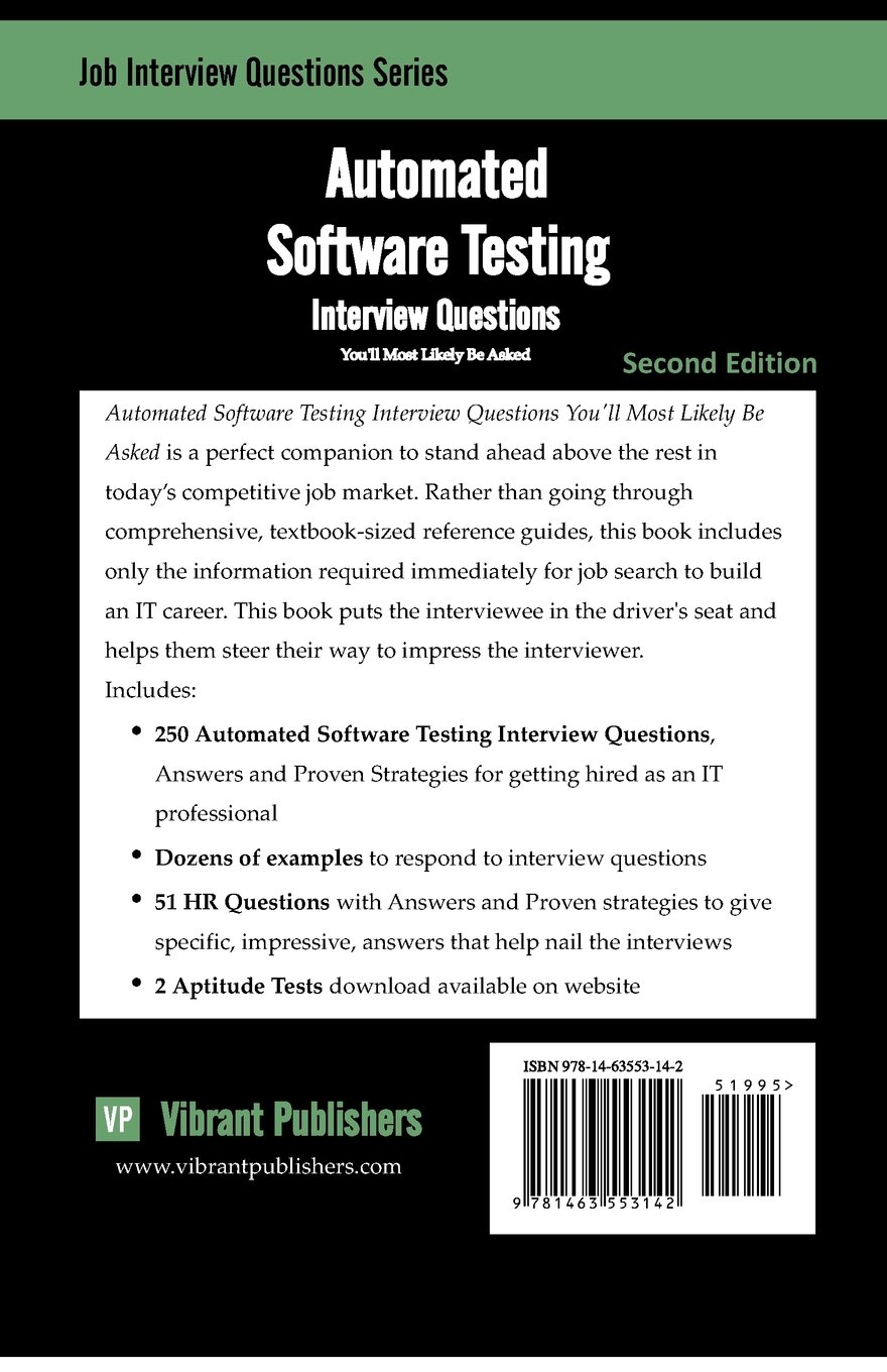 automated software testing interview questions you ll most likely automated software testing interview questions you ll most likely be asked job interview questions vibrant publishers 9781463553142 amazon com books