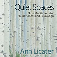 Quiet Spaces: Flute Meditations For Mindfulness & Relaxtion