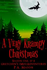 A Very Krampy Christmas: A hilarious high fantasy witch series (Gretchen's (Mis) Adventures - Season One Book 8) Kindle Edition