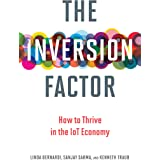 The Inversion Factor: How to Thrive in the IoT Economy