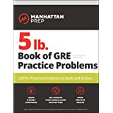 5 lb. Book of GRE Practice Problems: 1,800+ Practice Problems in Book and Online (Manhattan Prep 5 lb)